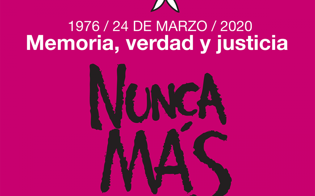 1976 – 24 de marzo – 2020 – Memoria, verdad y justicia