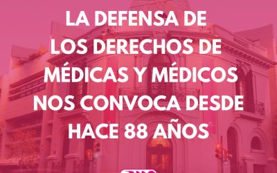 La defensa de los derechos de médicos y médicas nos convoca desde hace 88 años